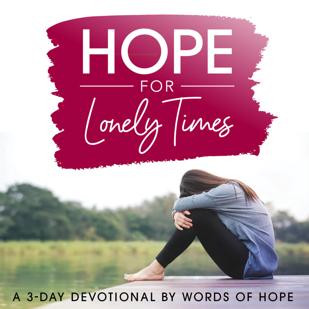Hope for Lonely Times